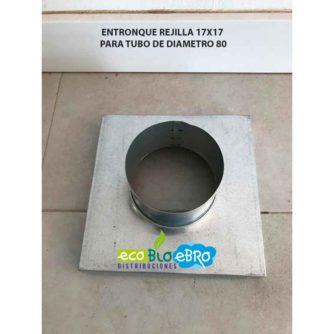 ENTRONQUE-REJILLA-17X17-PARA-TUBO-DE-DIAMETRO-80-mm-ecobioebro