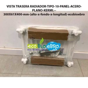 VISTA-TRASERA-RADIADOR-TIPO-10-PANEL-ACERO-PLANO-KERMI.--300X61X400-mm-(alto-x-fondo-x-longitud)-ecobioebro