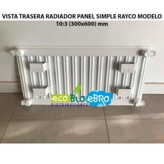VISTA TRASERA RADIADOR PANEL SIMPLE RAYCO MODELO (300x600) mm ecobioebro