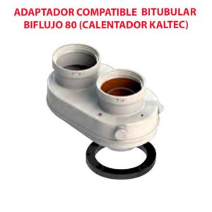ADAPTADOR COMPATIBLE  BITUBULAR BIFLUJO 80 (CALENTADOR KALTEC)