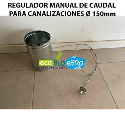 REGULADOR MANUAL DE CAUDAL PARA CANALIZACIONES Ø-150mm ecobioebro