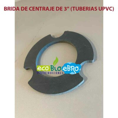 BRIDA-DE-CENTRAJE-DE-3'-(TUBERIAS-UPVC)-ecobioebro