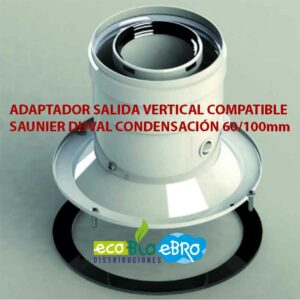 ADAPTADOR-SALIDA-VERTICAL-COMPATIBLE-SAUNIER-DUVAL-CONDENSACIÓN-60100mm ecobioebro