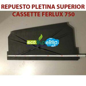 REPUESTO-PLETINA-SUPERIOR-CASSETTE-FERLUX-750-ecobioebro