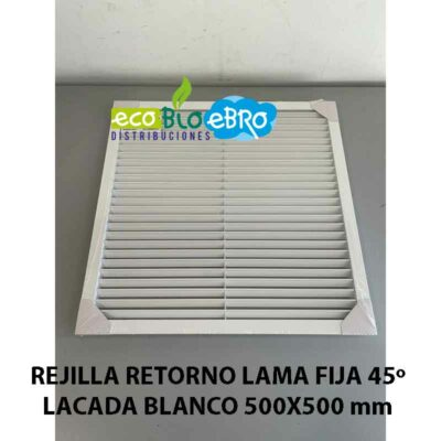 REJILLA-RETORNO-LAMA-FIJA-45º-LACADA-BLANCO-500X500-mm-ecobioebro
