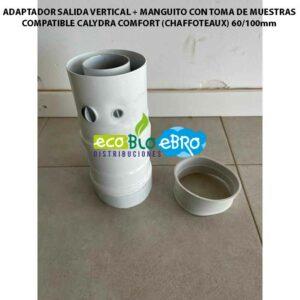 ADAPTADOR-SALIDA-VERTICAL-+-MANGUITO-CON-TOMA-DE-MUESTRAS-COMPATIBLE-CALYDRA-COMFORT-(CHAFFOTEAUX)-60100mm-ecobioebro