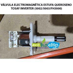 VÁLVULA-ELECTROMAGNÉTICA-ESTUFA-QUEROSENO-TOSAY-INVERTER-(50025003FH3000) ecobioebro