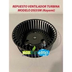 REPUESTO-VENTILADOR-TURBINA-MODELO-DSI35M-(Kayami)-ECOBIOEBRO